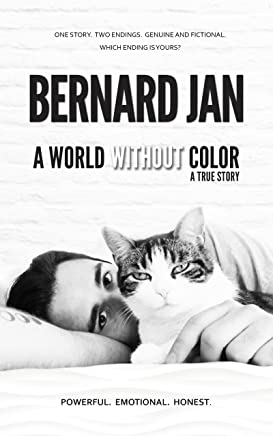 A World Without Color: A True Story Of the Last Three Days With My Cat (English Edition)