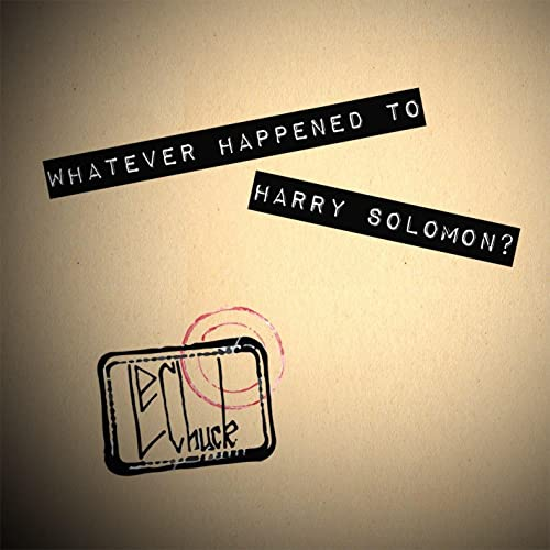 Whatever Happened to Harry Solomon? by Lechuck on Amazon
