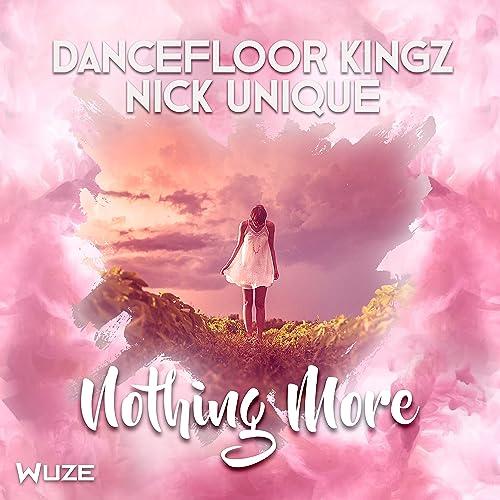 Dancefloor Kingz & Nick Unique - Nothing More