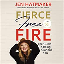 Fierce, Free, and Full of Fire: The Guide to Being Glorious You PDF