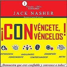 Convéncete, Convéncelos: ¡Demuestra que eres confiable y convence a todos! [Convinced!: How to Prove Your Competence & Win...