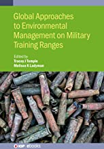 Global Approaches to Environmental Management on Military Training Ranges (IOP ebooks)