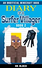 Diary of a Surfer Villager: Book 2: (an unofficial Minecraft book for kids)