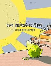 Five Meters of Time/Cinque metri di tempo: Children's Picture Book English-Italian (Bilingual Edition) (Bilingual Picture ...