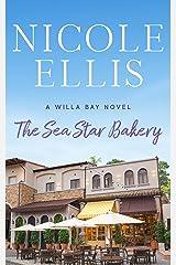 The Sea Star Bakery: A Willa Bay Novel Kindle Edition