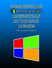 Cómo instalar Windows Server 2012 R2 Essentials en tan solo 15 pasos