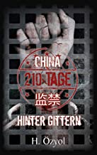 China - 210 Tage Hinter Gittern (German Edition)
