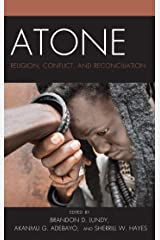 Atone: Religion, Conflict, and Reconciliation (Conflict and Security in the Developing World) Kindle Edition