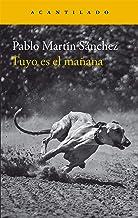 Tuyo es el mañana (Narrativa del Acantilado nº 279) (Spanish Edition)