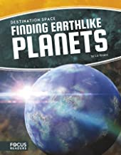 Finding Earthlike Planets (Focus Readers: Destination Space: Voyager Level)