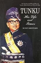 Tunku: His Life and Times, the Authorized Biography of Tunku Abdul Rahman Putra Al-haj