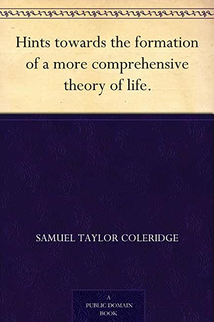 Hints towards the formation of a more comprehensive theory of life. (English Edition)