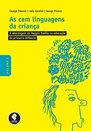As Cem Linguagens da Criança: Volume 1: A Abordagem de Reggio Emilia na Educação da Primeira Infância