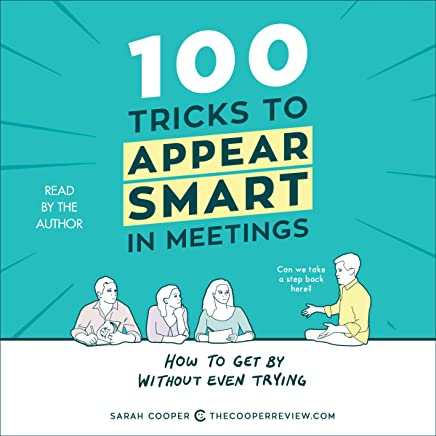 Finish Line Free Shipping Trick >> Amazon Com 100 Tricks To Appear Smart In Meetings How To Get By
