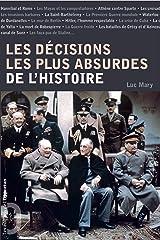 Les décisions les plus absurdes de l'histoire (Opportun Poche) Format Kindle