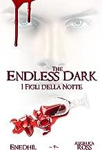 The Endless Dark - I Figli della Notte (Italian Edition)