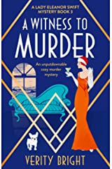 A Witness to Murder: An unputdownable cozy murder mystery (A Lady Eleanor Swift Mystery Book 3) Kindle Edition