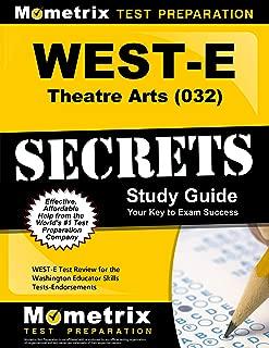 WEST-E Theatre Arts (032) Secrets Study Guide: WEST-E Test Review for the Washington Educator Skills Tests-Endorsements (Secrets (Mometrix))