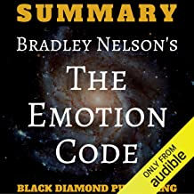 Summary: Bradley Nelson's The Emotion Code
