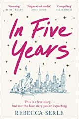In Five Years: The most heartbreaking novel you'll read this year! Kindle Edition