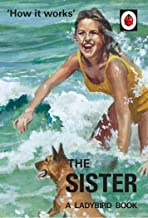 How It Works. The Sister. Ladybird For Grownups (Ladybirds for Grown-Ups)