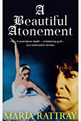 A Beautiful Atonement (Inspirational give-to-live story): You have to Give - to Live Kindle Edition