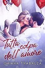 Tutta colpa dell'amore (Italian Edition)