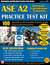 ASE A2 Practice Test Kit - Automotive Certification Practice Test Series: Automatic Transmission / Transaxle Questions with Fully Explained Answers