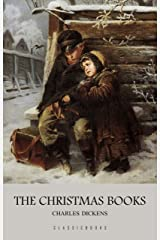 Charles Dickens: The Christmas Books Kindle Edition