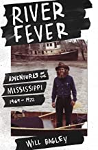 River Fever: Adventures on the Mississippi, 1969–1972