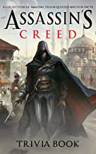 Quizzes Fun Facts Assassins Creed Trivia Book: Interesting Stories And Random Facts From Assassins Creed Creativity & Rela...