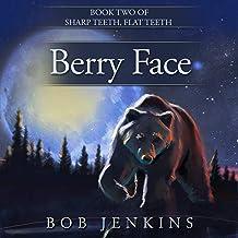 Berry Face: Sharp Teeth, Flat Teeth, Book 2