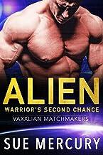 Alien Warrior's Second Chance (Vaxxlian Matchmakers Book 4)