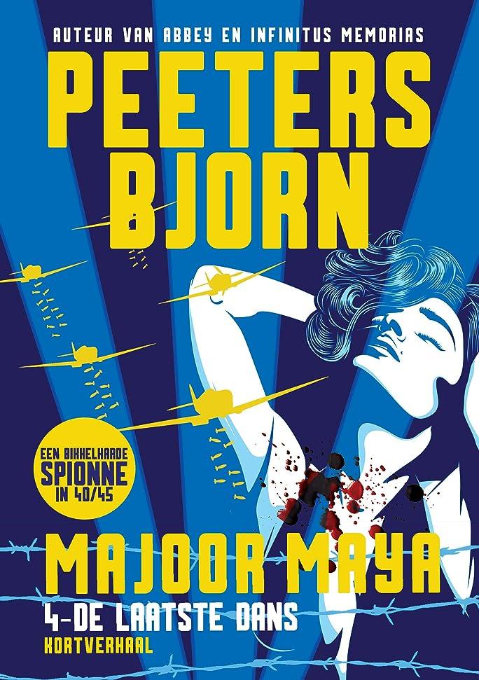 難しいビタミン連邦De Laatste Dans: Een bikkelharde spionne in 40/45 (Majoor Maya Book 4) (Dutch Edition)