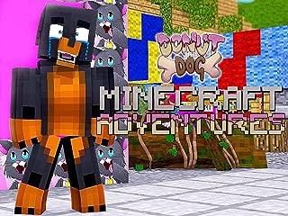 Clip: Donut the Dog - Minecraft Adventures