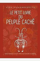 Le Petit Livre du Peuple Caché: Vingt histoires d'elfes tirees du folklore islandais (French Edition) Kindle Edition