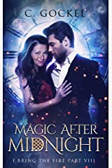 Magic After Midnight: I Bring the Fire Part VIII Kindle Edition