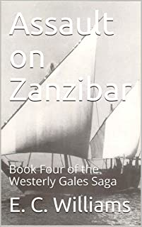 Assault on Zanzibar: Book Four of the Westerly Gales Saga