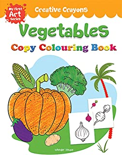 Creative Crayons Vegetables: My First Art Series - Crayon Copy Colour Books Paperback