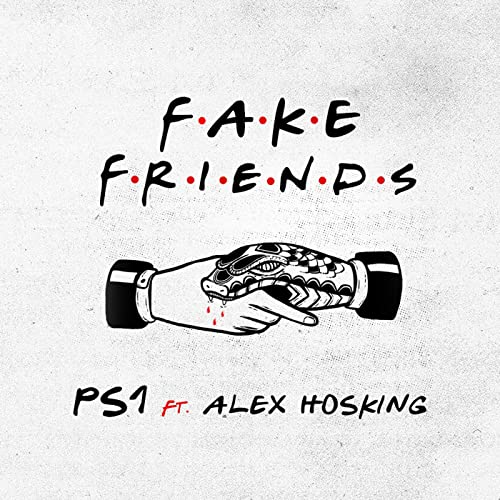 Fake Friends [Explicit] by PS1 feat. Alex Hosking on Amazon Music ...