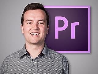 Adobe Premiere Pro Video Editing Masterclass