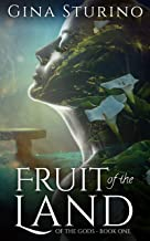 Fruit of the Land (Of the Gods Book 1) PDF