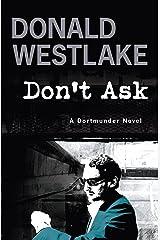 Don't Ask: A Dortmunder Mystery (The Dortmunder Novels Book 8) Kindle Edition