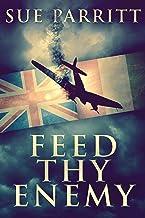 Feed Thy Enemy: A Novel