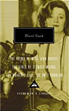 The Prime of Miss Jean Brodie, The Girls of Slender Means, The Driver's Seat, The Only Problem (Everyman's Library Contemporary Classics Series)