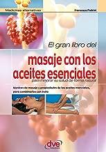 El gran libro del masaje con los aceites esenciales (Spanish Edition)