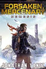 Nemesis: A Near Future Thriller (Forsaken Mercenary Book 6) Kindle Edition