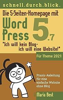 """Die 5-Seiten-Homepage mit WordPress 5: """"Ich will kein Blog - Ich will eine Website!"""" (Webseiten mit WordPress im schnell.d..."""