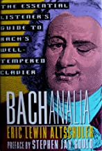 Bachanalia: The Essential Listener's Guide to Bach's Well-Tempered Clavier