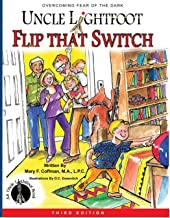 Uncle Lightfoot Flip That Switch: Overcoming Fear of the Dark (Third Edition)